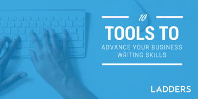 10 Tools to Advance Your Business Writing Skills