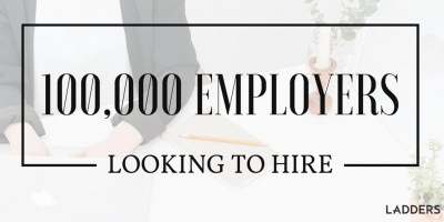 100,000 Employers Looking to Hire… You?