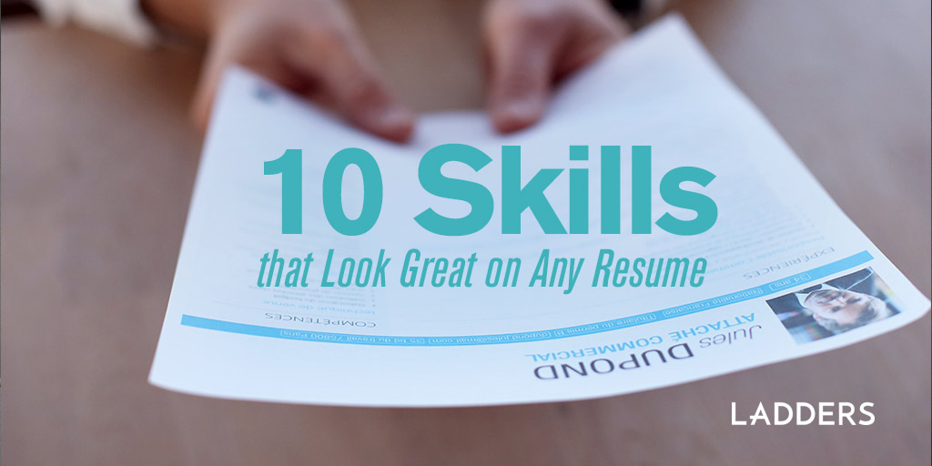 10 skills that look great on any resume ladders business news