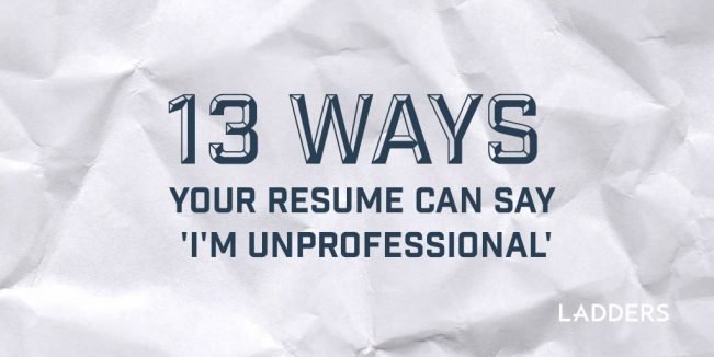 13 ways your resume can say 'I'm unprofessional'