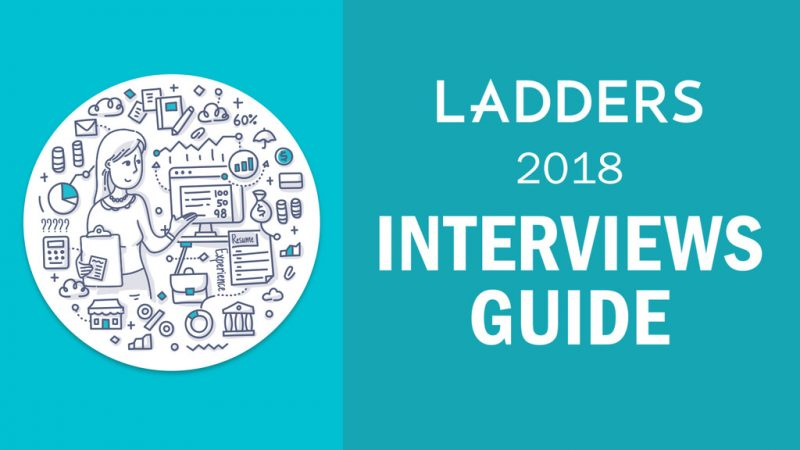 Beautiful Ladders 2018 Interviews Guide   Interview Tips, Interview Questions    Ladders Career Advice