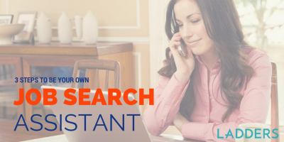 3 Steps to Be Your Own Job Search Assistant