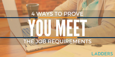 4 Ways to Show You Meet the Job Requirements