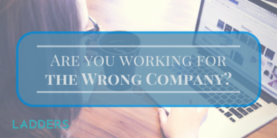 4 Warning Signs You're Working for the Wrong Company