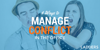 4 Ways to Manage Conflict in the Office