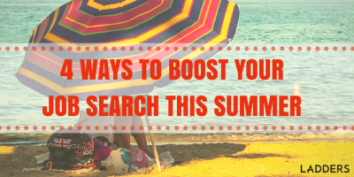 Four Ways to Boost Your Job Search This Summer
