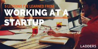 5 lessons I've learned from working at a startup