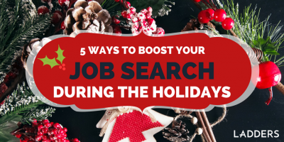 5 Ways to Boost Your Job Search During the Holidays