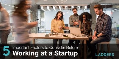 5 Important Factors to Consider Before Working at a Startup