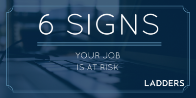 6 Signs Your Job Is at Risk