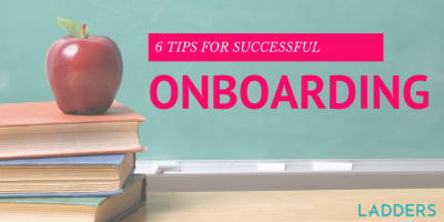 6 Tips for Successful Onboarding