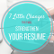 7 little changes that'll make a big difference with your resume