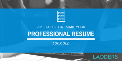 7 mistakes that make your professional resume and you look old
