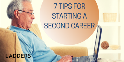 7 Tips for Starting a Second Career