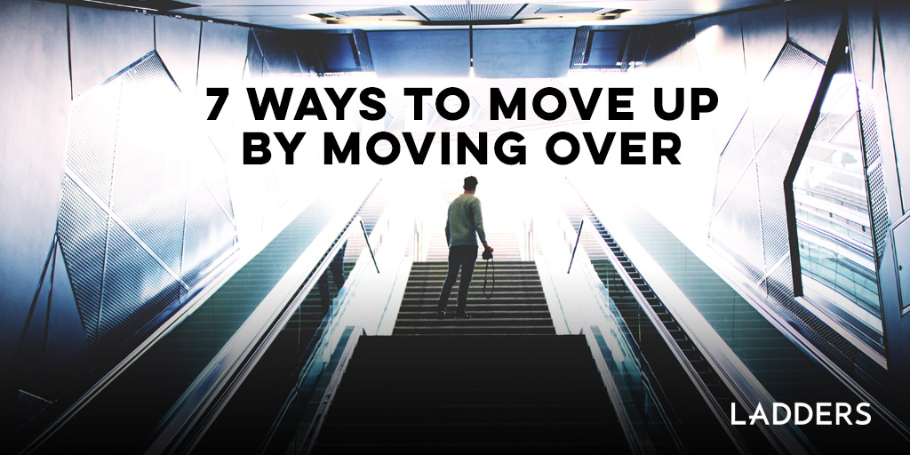 7 Ways To Move Up By Moving Over Ladders
