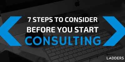 7 Steps to Consider Before You Start Consulting