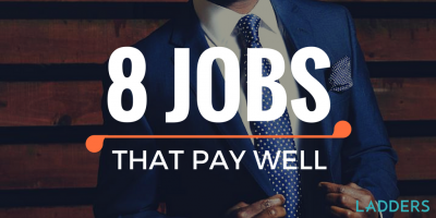 8 Jobs That Pay Well