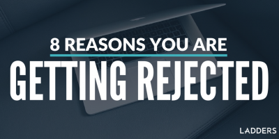 8 Reasons You Are Getting Rejected
