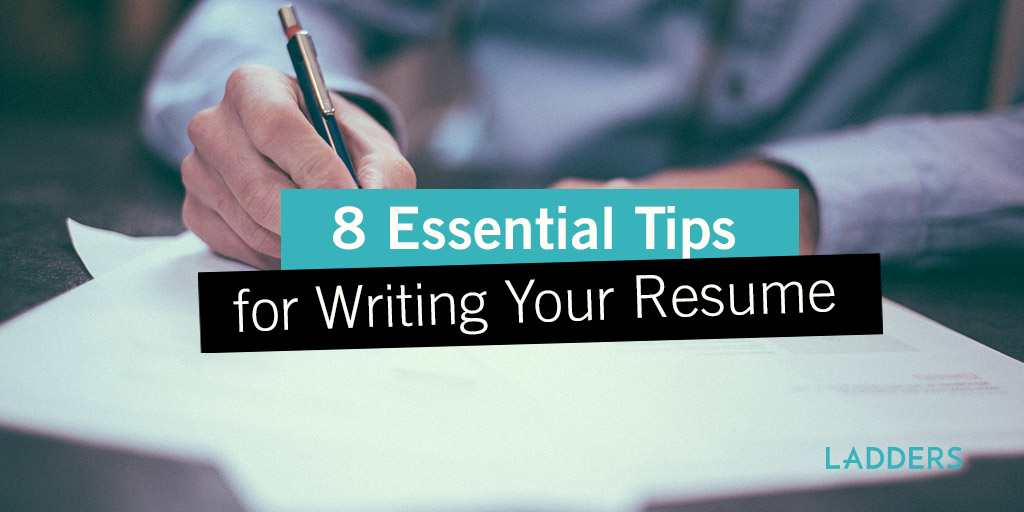 8 essential tips for writing your resume ladders - Tips On Writing Resumes