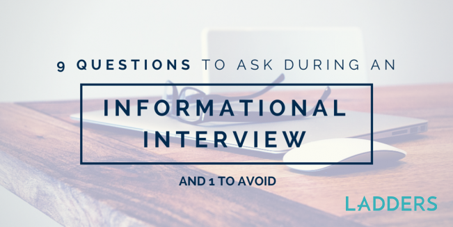 9 questions to ask during an informational interview  and 1 to avoid
