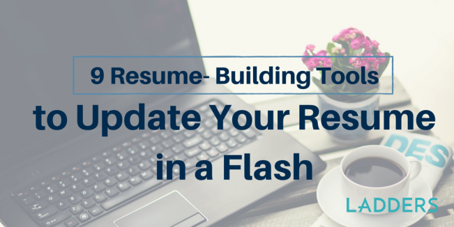 9 Resume-Building Tools to Update Your Resume in a Snap | Ladders