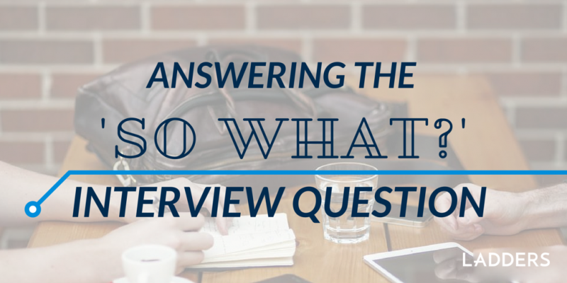 Answering The So What Interview Question