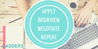 Apply-Interview-Negotiate. Repeat.
