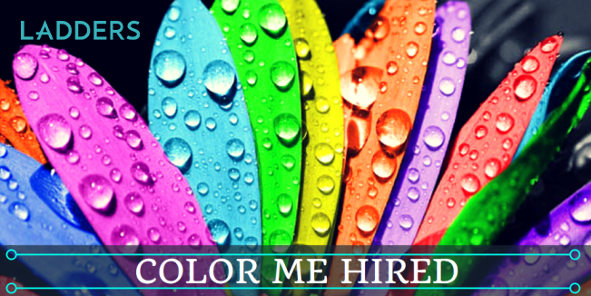 Use color to get your next job — but not in your resume   Ladders ...