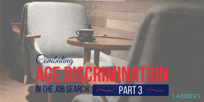Combatting Age Discrimination in the Job Search: Part III of III