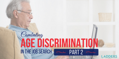 Combatting Age Discrimination in the Job Search: Part II of III
