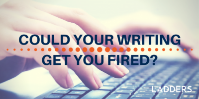 Could your writing get you fired?