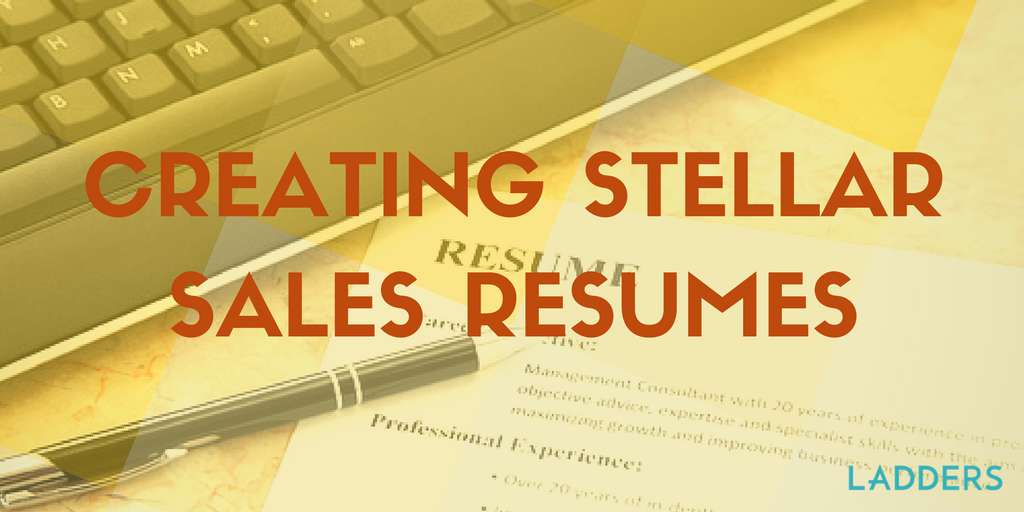 creating stellar sales resumes ladders