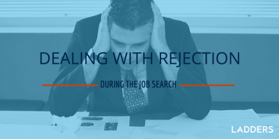 Dealing With Rejection During the Job Search