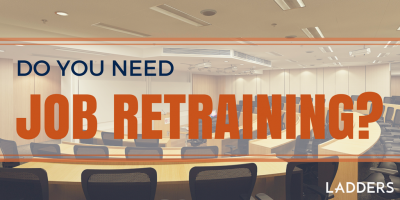 Do You Need Job Retraining?