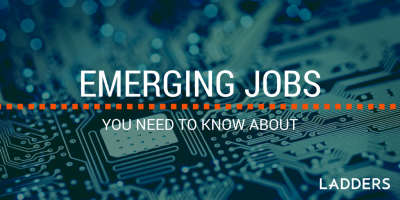 Emerging Jobs You Need to Know About