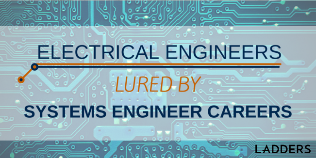 Electrical Engineers Lured by Systems Engineering Career Salary