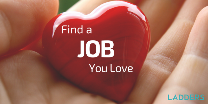 Find A Job You Love Ladders