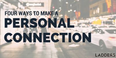 Four Ways to Make a Personal Connection