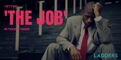 Getting 'The Job' in Tough Times