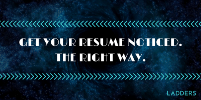 Get Your Resume Noticed. The Right Way.