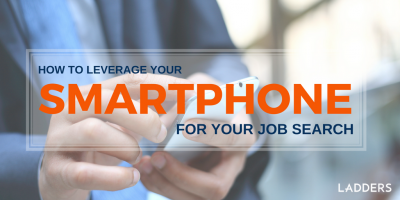 How to Leverage Your Smartphone for the Job Search