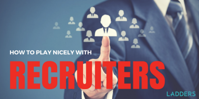 How to Play Nicely With Recruiters