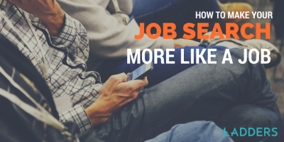 How to Make Your Job Search More Like a Job