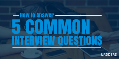 How to Answer the 5 Most Common Interview Questions