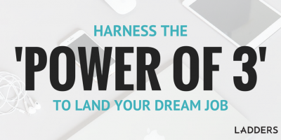 Harness the 'Power of 3' to Land Your Dream Job