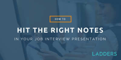 How To Hit The Right Notes In Your Job Interview Presentation