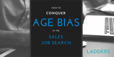 How to Conquer Age Bias in the Sales Job Search