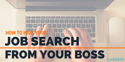 How to Hide Your Job Search From Your Boss