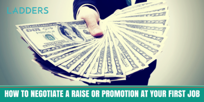 How to Negotiate a Raise or a Promotion at Your First Job