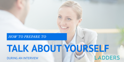 How to Prepare to Talk about Yourself During an Interview